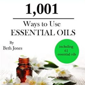 1001 Ways to Use Essential Oils book