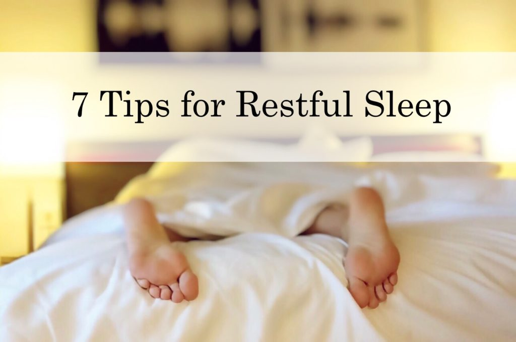 7 Tips for Restful Sleep
