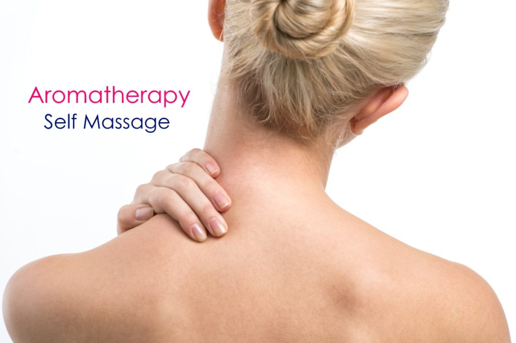 Aromatherapy Self Care Self Massage Abhyanga