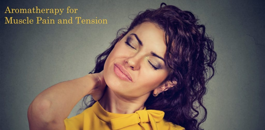 Aromatherapy for Muscle Pain and Tension