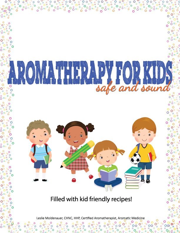 Aromatherapy for Kids, Safe and Sound