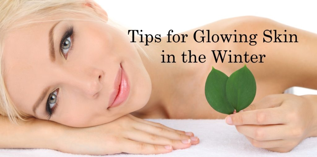 Tips for Glowing Skin in the Winter