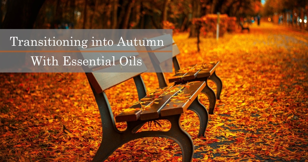Transitioning into Autumn with Essential Oils